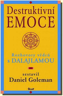 Destruktivní emoce - Rozhovory vědců s dalajlamou obálka knihy