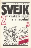 Švejk v ruském zajetí a v revoluci 2