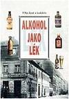 Alkohol jako lék