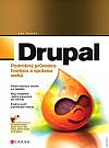 Drupal - Podrobný průvodce tvorbou a správou webů
