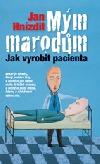 Mým marodům – Jak vyrobit pacienta obálka knihy