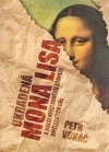 Ukradená Mona Lisa a další nejslavnější loupeže uměleckých děl obálka knihy