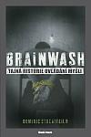 Brainwash - Tajná historie ovládání mysli
