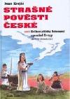 Strašné pověsti české aneb Hrdinné příběhy Bohemanů uprostřed Evropy (Od Keltů k Boleslavům)