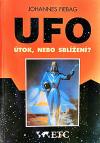 UFO: Útok, nebo sblížení?