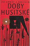 Ze zpráv a kronik doby husitské