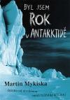 Byl jsem rok v Antarktidě