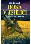Rosa v jehličí - Myslivecké příběhy
