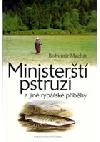 Ministerští pstruzi a jiné rybářské příběhy