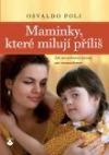Maminky, které milují příliš