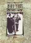 1914 / 1918 - Léta zkázy a naděje