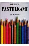 Jak kreslit pastelkami obálka knihy