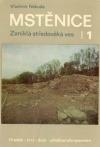 Mstěnice 1: Zaniklá středověká ves u Hrotovic. Hrádek, tvrz, dvůr, předsunutá opevnění