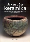 Jak se dělá keramika