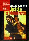 Největší tajemství Ježíše z Nazaretu obálka knihy