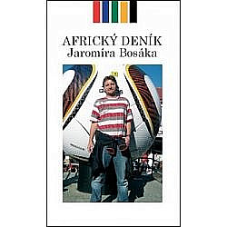 Africký deník Jaromíra Bosáka