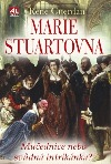 Marie Stuartovna - Mučednice nebo svůdná intrikánka? obálka knihy