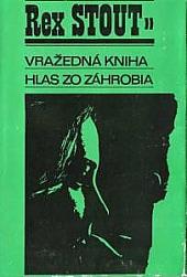 Nero Wolfe zv. 2: Vražedná kniha / Hlas zo záhrobia