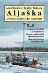 Aljaška - Dobrodružství do extrému