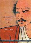 Mijamoto Musaši. Život a dílo - mýtus a skutečnost