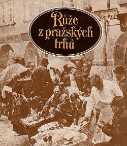 Růže z pražských trhů obálka knihy