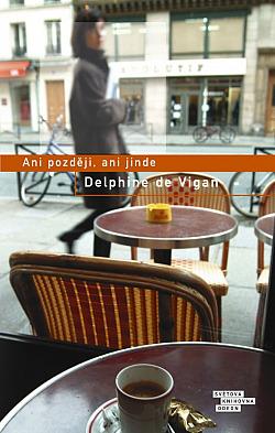 Život zachycen v momentech od Delphine de Vigan