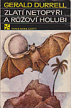 Zlatí netopýři a růžoví holubi