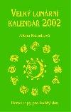 Velký lunární kalendář 2002 aneb Horoskopy pro každý den