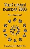 Velký lunární kalendář 2003 aneb Horoskopy pro každý den