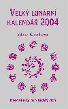 Velký lunární kalendář 2004 aneb Horoskopy pro každý den