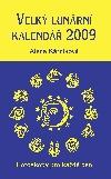 Velký lunární kalendář 2009 aneb Horoskopy pro každý den