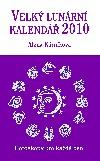 Velký lunární kalendář 2010 aneb Horoskopy pro každý den