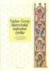 Staročeská milostná lyrika a další studie ze staré české literatury