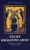 Čechy královny Anny: česká literatura a společnost v letech 1310–1420