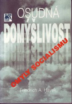 Osudná domýšlivost : Omyly socialismu obálka knihy