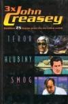 3x John Creasey - Teror / Hlubiny / Smog