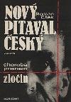 Nový pitaval český aneb Choroba jménem zločin