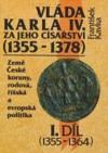 Vláda Karla IV. za jeho císařství (1355-1378) - I. díl