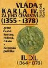 Vláda Karla IV. za jeho císařství (1355-1378) - II. díl