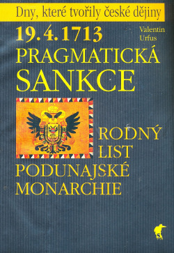19.4.1713 - Pragmatická sankce : rodný list podunajské monarchie