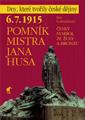 6. 7. 1915 – Pomník Mistra Jana Husa : český symbol ze žuly a bronzu