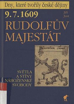 9.7.1609 - Rudolfův majestát: světla a stíny náboženské svobody obálka knihy