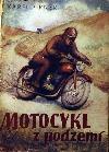 Motocykl z podzemí