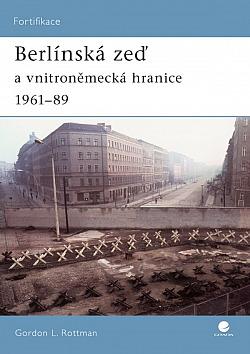 Berlínská zeď a vnitroněmecká hranice 1961-89 obálka knihy