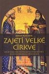 Zajetí velké církve : dějiny konstantinopolského patriarchátu od pádu Cařihradu do roku 1821