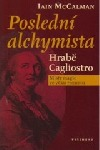 Poslední alchymista - hrabě Cagliostro : mistr magie ve věku rozumu