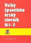 Velký španělsko-český slovník II.díl I-Z