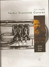Václav František Červený - doba, život, dílo obálka knihy