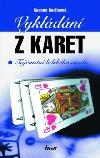 Vykládání z karet: Tajemství lidského osudu