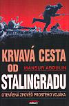 Krvavá cesta od Stalingradu